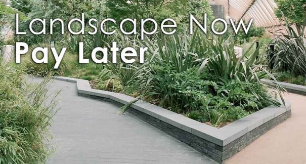 Landscape Now Pay Later Finance Available